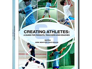 Creating Athletes- A guide for parents and coaches